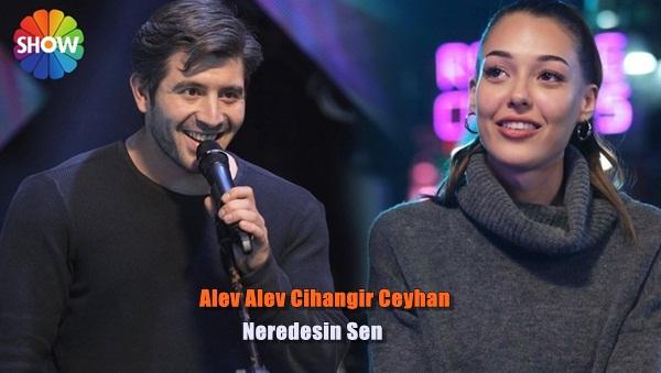Alev Alev'de Cihangir Ceyhan'dan sürpriz şarkı! Neredesin Sen…