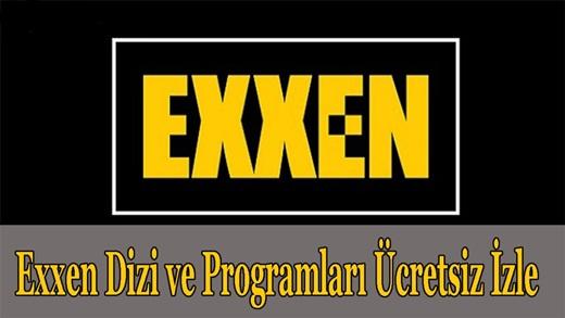 Exxen Dizilerini nasıl ücretsiz izlerim?