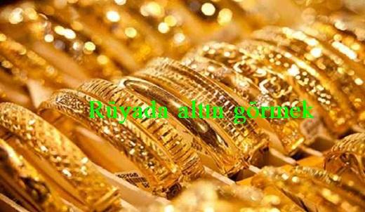 Rüyada altın görmek iyiye mi kötüye mi işarettir?