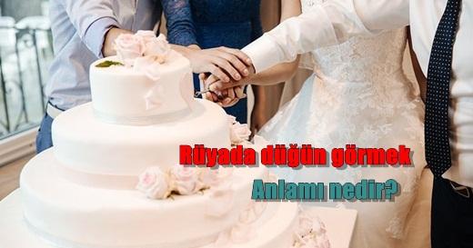 Rüyada düğün görmek, düğünde oynamak ne anlama gelir, neye işarettir?