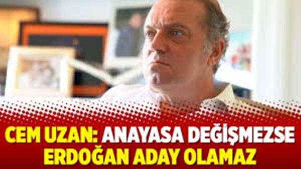 Cem Uzan Tayyip Erdoğan aday olamaz açıklaması