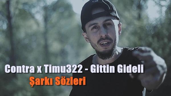 Contra x Timu322 – Gittin Gideli Şarkı Sözleri