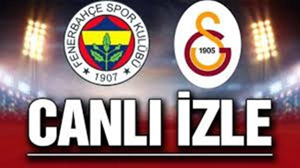 Fenerbahçe Galatasaray canlı, şifresiz izle 6 Şubat 2021, ücretsiz canlı yayın