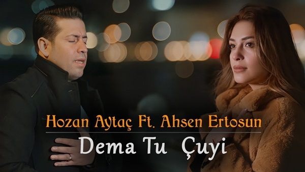 Hozan Aytaç & Ahsen Ertosun Dema Tu Çuyi Şarkı Sözleri