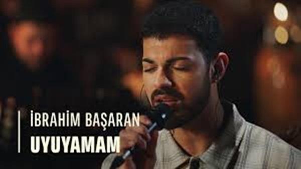 İbrahim Başaran Uyuyamam Şarkı Sözleri