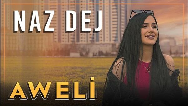 Naz Dej Aweli Şarkı Sözleri