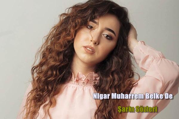 Nigar Muharrem Belke De Şarkı Sözleri