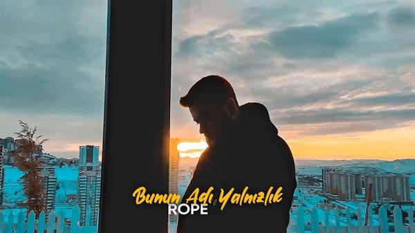Rope Bunun Adı Yalnızlık Şarkı Sözleri