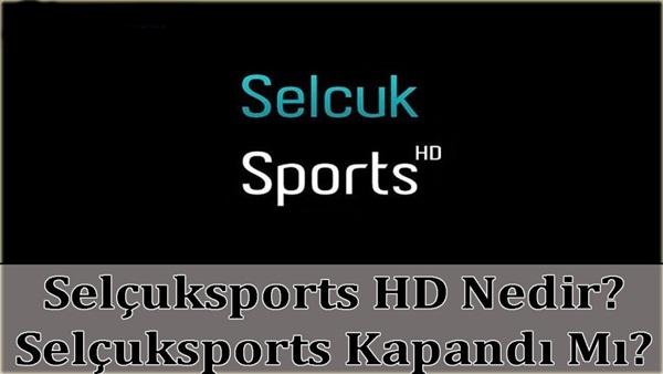 Selçuksports HD Giriş, Nedir? Selçuksports Kapandı mı?