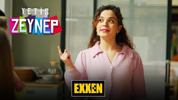 Yetiş Zeynep 9. bölüm izle, Exxen Yetiş Zeynep izle