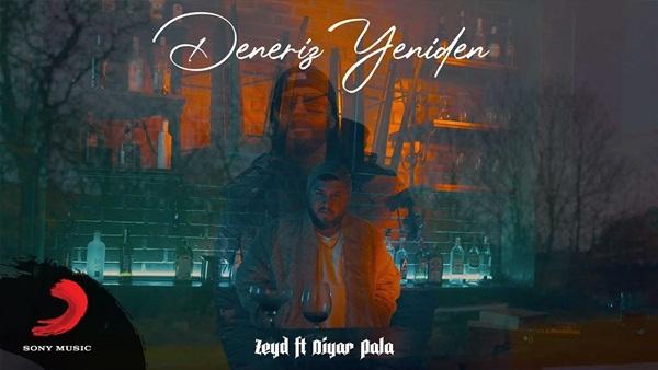 Zeyd & Diyar Pala – Deneriz Yeniden Şarkı Sözleri