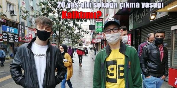 20 yaş altı sokağa çıkma yasağı ne zaman bitecek son dakika, 20 yaş altı saat kaçta dışarı çıkacak?