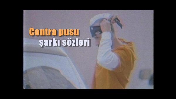 Contra Pusu Şarkı Sözleri