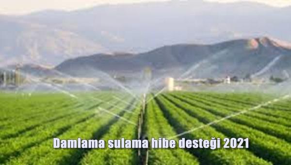 Damlama sulama hibe desteği 2021, Tarımsal sulama hibe desteği başvuru