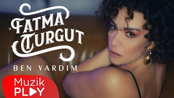 Fatma Turgut Ben Vardım Şarkı Sözleri