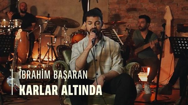 İbrahim Başaran Karlar Altında Şarkı Sözleri